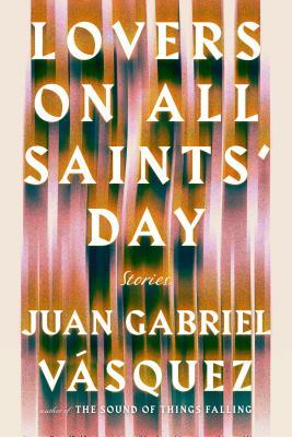 Lovers on All Saints' Day: Stories