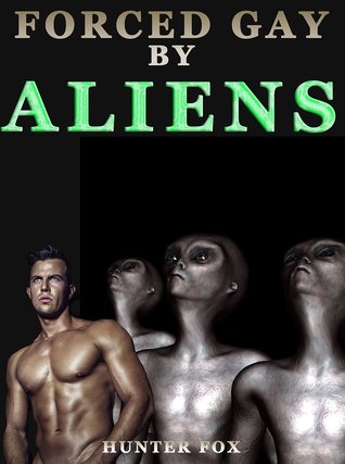 Forced Gay By Aliens