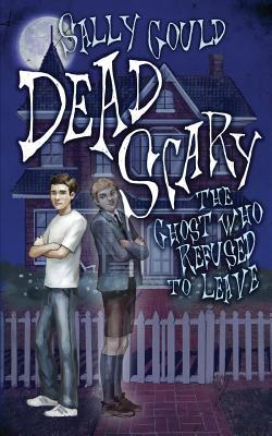 Dead Scary: The Ghost Who Refused to Leave