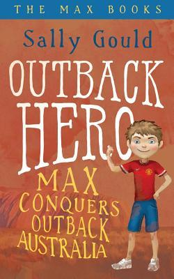 Outback Hero: Max Conquers Outback Australia