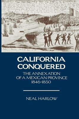 California Conquered: The Annexation of a Mexican ...