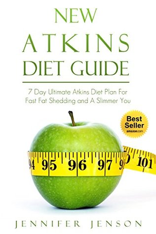 New Atkins Diet Guide: 7 Day Ultimate Atkins Diet ...