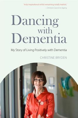 Dancing with Dementia: My Story of Living Positive...