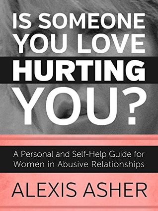 IS SOMEONE YOU LOVE HURTING YOU?: A Private and Pe...