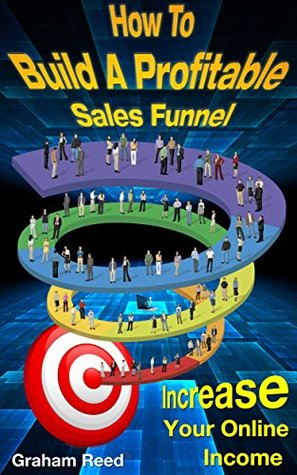 How To Build A Profitable Sales Funnel: Increase Y...