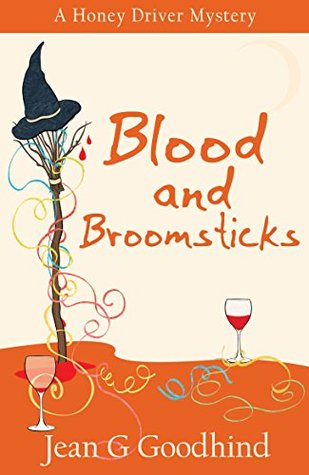 Blood and Broomsticks - a Honey Driver Mystery #10...