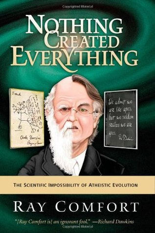 Nothing Created Everything: The Scientific Impossi...