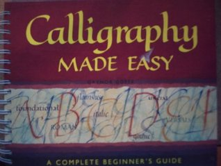 Calligraphy Made Easy: A Complete Beginner's Guide...