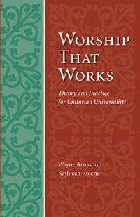 Worship That Works: Theory and Practice for Unitar...