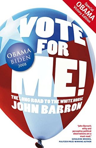 Vote for Me!: The Long Road to the White House