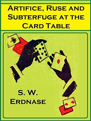 Artifice, Ruse and Subterfuge at the Card Table: A...