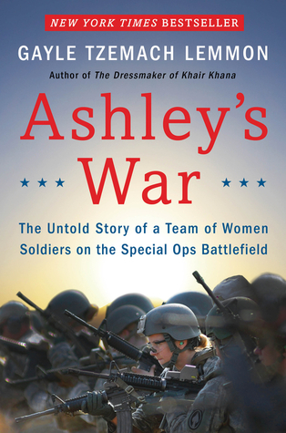Ashley's War: The Untold Story of a Team of Women ...