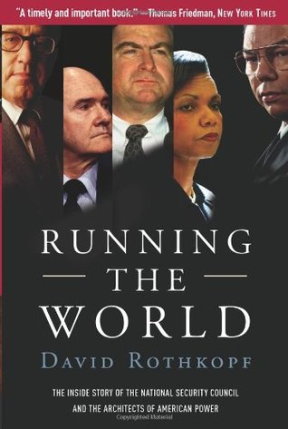 Running the World: The Inside Story of the Nationa...