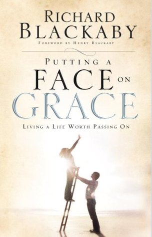 Putting a Face on Grace: Living a Life Worth Passi...