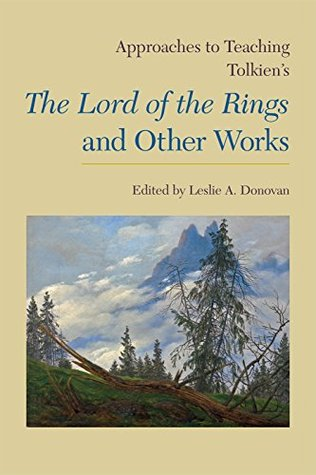 Approaches to Teaching Tolkien's the Lord of the R...