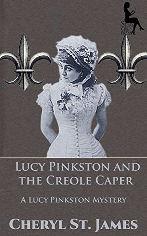 Lucy Pinkston and the Creole Caper