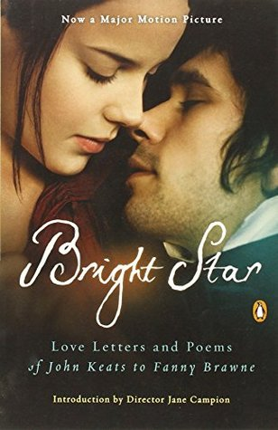 Bright Star: Love Letters and Poems of John Keats ...