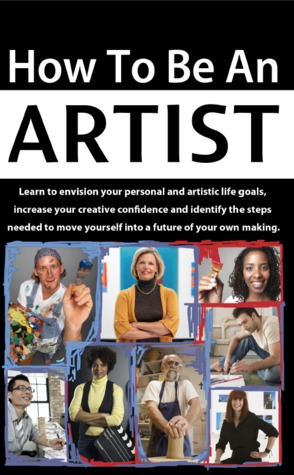 How to be an Artist: Learn to envision your person...