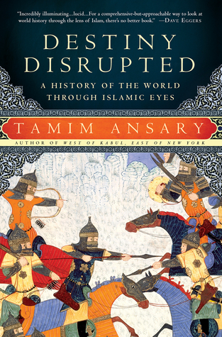 Destiny Disrupted: A History of the World Through ...