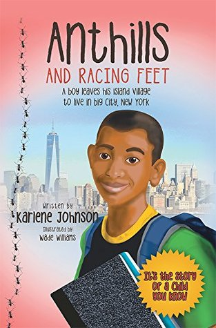 Anthills and Racing Feet: A boy leaves his island ...