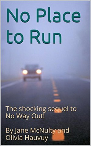 No Place to Run: The shocking sequel to No Way Out...