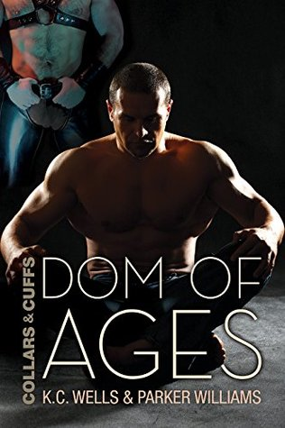 Dom of Ages (Collars and Cuffs, #7)
