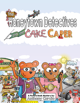 The Honeytown Detectives and the Cake Caper