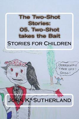 The Two-Shot Stories: 05. Two-Shot Takes the Bait:...