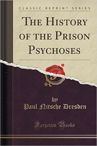 The History of the Prison Psychoses