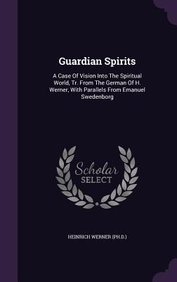 Guardian Spirits: A Case of Vision Into the Spirit...