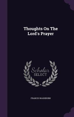 Thoughts on the Lord's Prayer