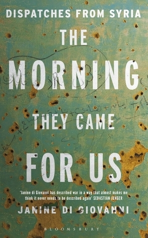 The Morning They Came For Us: Dispatches from Syri...
