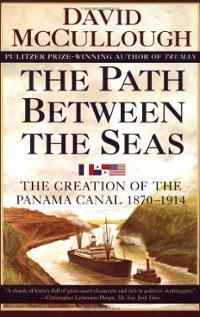 The Path Between the Seas: The Creation of the Pan...