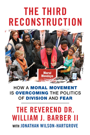 The Third Reconstruction: How a Moral Movement Is ...