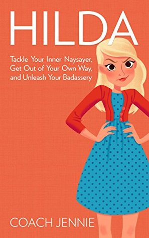 Hilda: Tackle Your Inner Naysayer, Get Out of Your...