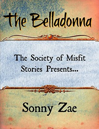 The Society of Misfit Stories Presents: The Bellad...