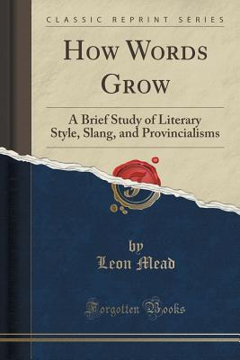 How Words Grow: A Brief Study of Literary Style, S...