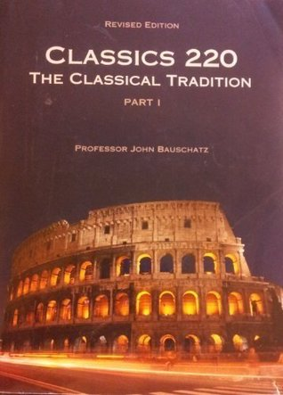 The Classical Tradition, Part 1 (University of Ari...
