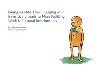 Going Reptile: How Engaging Your Inner Lizard Lead...