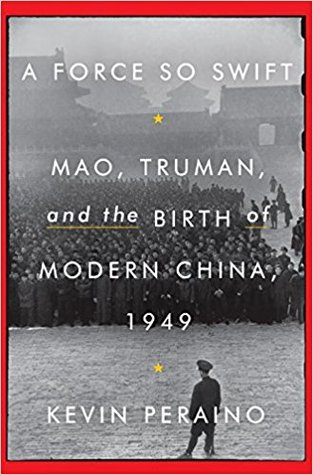 A Force So Swift: Mao, Truman, and the Birth of Mo...