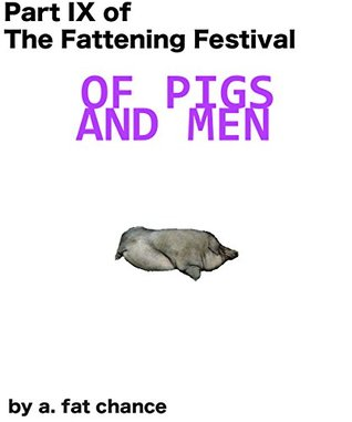 Of Pigs and Men (The Fattening Festival Book 9)