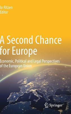 A Second Chance for Europe: Economic, Political an...
