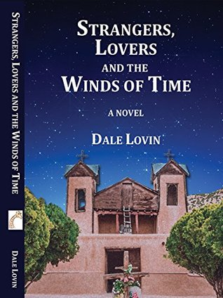 Strangers, Lovers and the Winds of Time (Brad Walk...