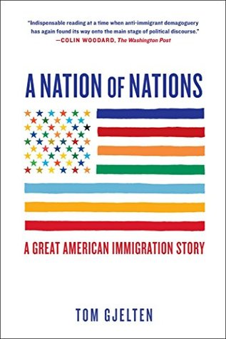 A Nation of Nations: A Great American Immigration ...