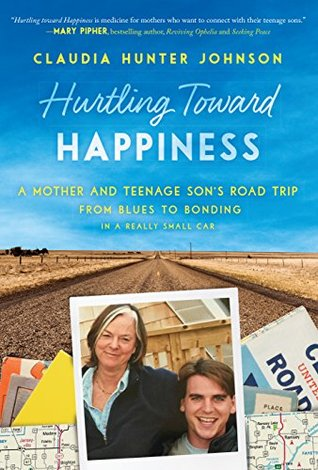 Hurtling Toward Happiness: A Mother and Teenage So...