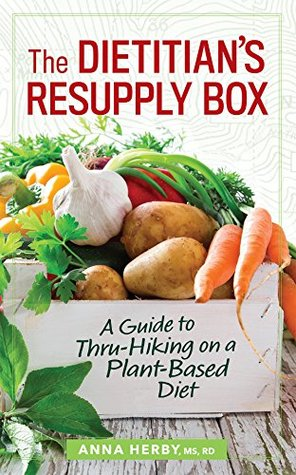 The Dietitian's Resupply Box: A Guide to Thru-Hiki...