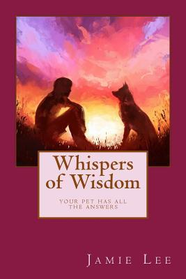 Whispers of Wisdom: Your Pet Has All the Answers