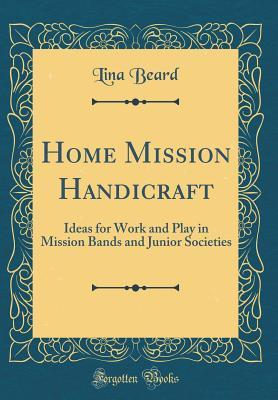 Home Mission Handicraft: Ideas for Work and Play i...